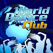 World Dance Club by Various Artists
