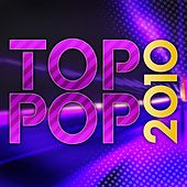 Play & Download Top Pop 2010 by Various Artists | Napster
