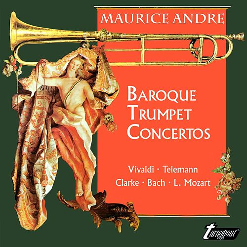Play & Download Maurice André: Baroque Trumpet Concertos by Maurice André | Napster