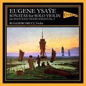 Play & Download YSAŸE: Sonatas for Solo Violin (plus J.S. Bach Solo Violin Sonata No. 2) by Ruggiero Ricci | Napster