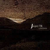 Play & Download A Darkness by Jasper TX | Napster