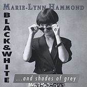 Play & Download Black & White (...and Shades of Grey) by Marie-Lynn Hammond | Napster