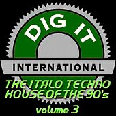 Play & Download The Italo Techno House of the 90's, Vol. 3 (Best of Dig-it International) by Various Artists | Napster