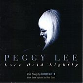 Love Held Lightly by Peggy Lee