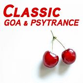 Play & Download Classic Goa & PsyTrance by Various Artists | Napster