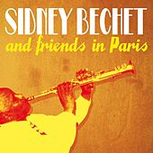 Play & Download Sidney Bechet & Friends by Various Artists | Napster