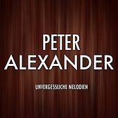 Play & Download Die grosse Peter Alexander Gala (Unvergessliche Melodien) by Peter Alexander | Napster