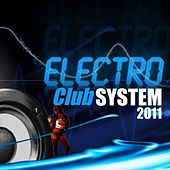 Electro Club System 2011 by Various Artists