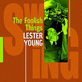 Play & Download Lester Young : These Foolish Things by Lester Young | Napster