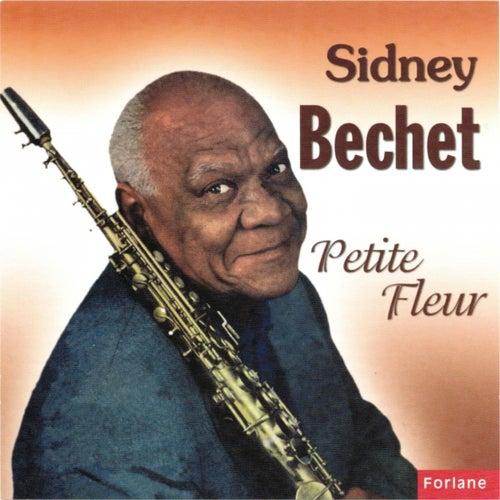 Play & Download Sidney Bechet : Petite fleur by Sidney Bechet | Napster