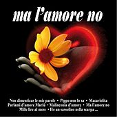 Ma l'amore no by Various Artists