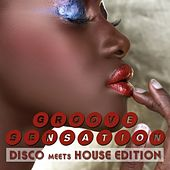 Play & Download Groove Sensation, Vol. 3 - Disco Meets House Edition by Various Artists | Napster