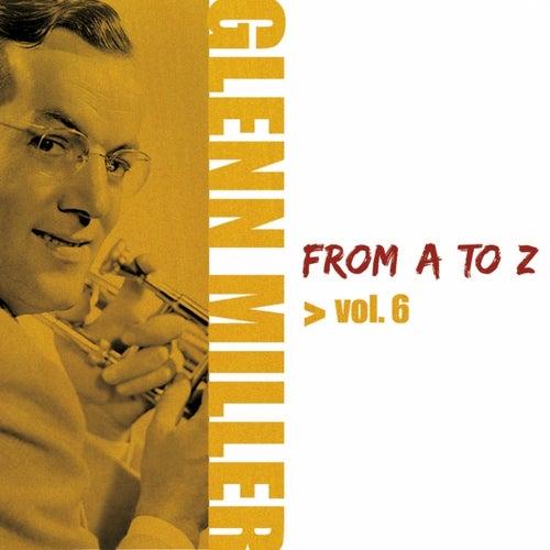 Play & Download Glenn Miller from A to Z, Vol. 6 by Glenn Miller | Napster