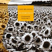 Play & Download Cafe Relaxing : Cinematic, Vol. 1 by The Guitar Duo | Napster