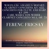 Wolfgang Amadeus Mozart: Clarinet Concerto, KV. 622, Concerto for Flute and Harp, KV 299 - Carl Maria Von Weber : Clarinet Concerto No.1, Op. 73 by RIAS Symphony Orchestra