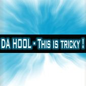 Play & Download This Is Tricky by Da Hool | Napster