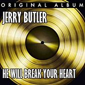 Play & Download He Will Break Your Heart by Jerry Butler | Napster