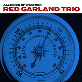 Play & Download All Kinds Of Weather by Red Garland Trio | Napster