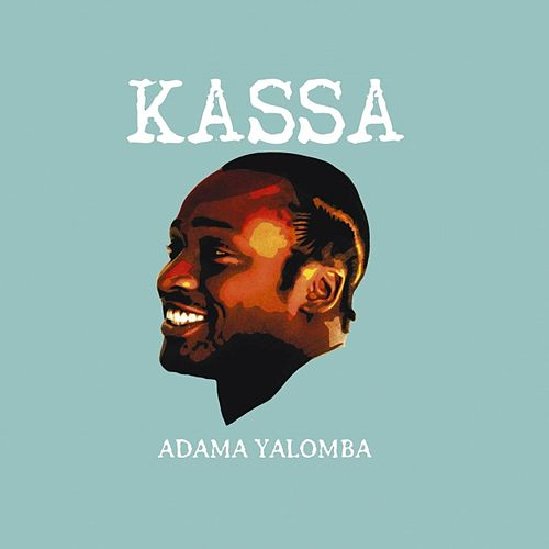 Play & Download Kassa by Adama Yalomba | Napster