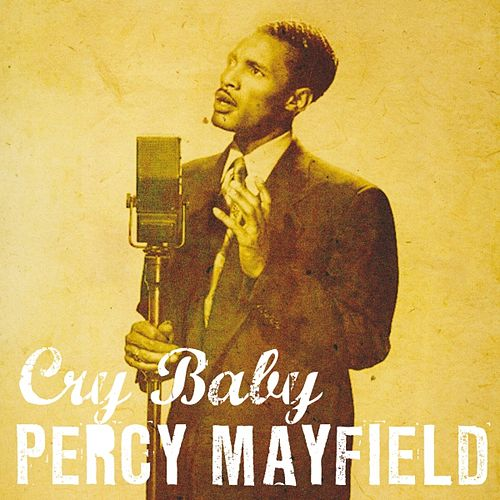 Play & Download Cry Baby by Percy Mayfield | Napster