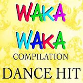 Play & Download Waka Waka Compilation by Various Artists | Napster