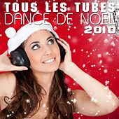 Tous les tubes Dance de Noël 2010 by Various Artists