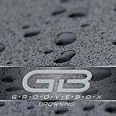 Play & Download Drowning by Groove Box | Napster