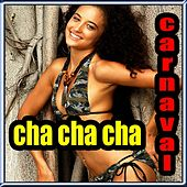 Cha Cha Cha Carnaval by Various Artists