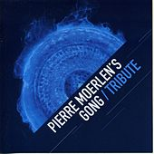 Play & Download Tribute by Pierre Moerlen's Gong | Napster