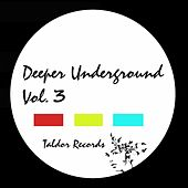 Deeper Underground, Vol. 3 by Various Artists