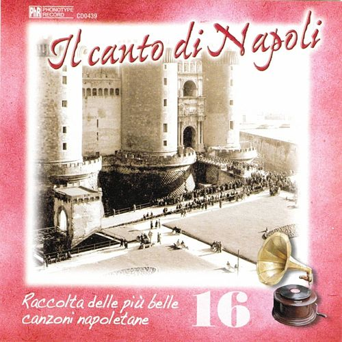 Il canto di Napoli, Vol. 16 by Various Artists