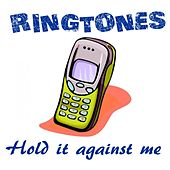 Play & Download Ringtone: Hold It Against Me (Ringtones in the style of Britney Spears) by Ringtones Hits | Napster
