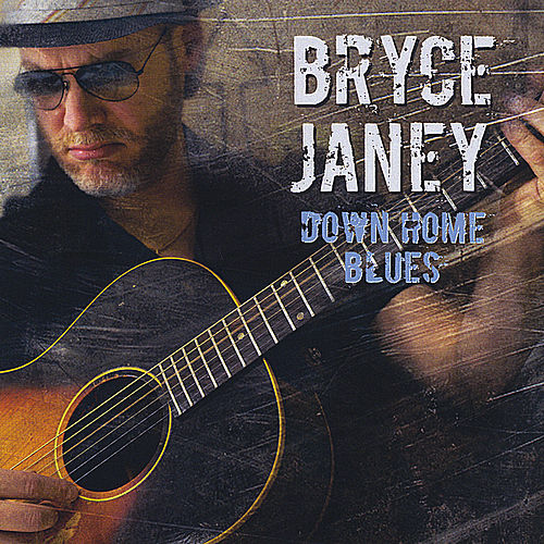 Play & Download Down Home Blues by Bryce Janey | Napster