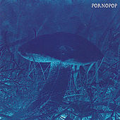 Play & Download Blue by Pornopop | Napster