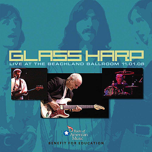 Play & Download Glass Harp Live at the Beachland Ballroom 11.01.08 by Glass Harp | Napster