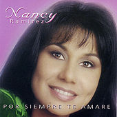 Por siempre te amare by Nancy Ramirez