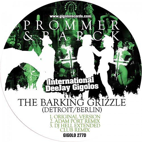 Play & Download The Barking Grizzle (Detroit/Berlin) by Christian Prommer | Napster