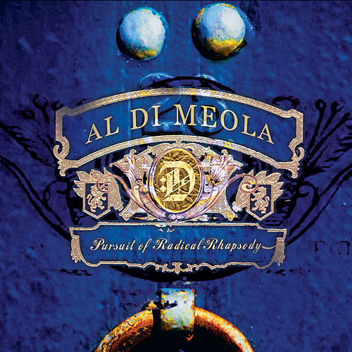 Play & Download Pursuit of Radical Rhapsody by Al DiMeola | Napster