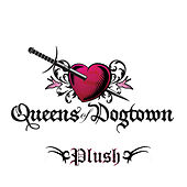 Play & Download Plush by Queens of Dogtown | Napster