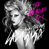 Play & Download Born This Way - The Remixes Pt. 1 by Lady Gaga | Napster