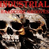 Play & Download Industrial Hardcore Grooves by Various Artists | Napster