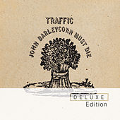 Play & Download John Barleycorn Must Die Deluxe Edition by Traffic | Napster