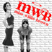 Play & Download Miss Willie Brown by Miss Willie Brown | Napster
