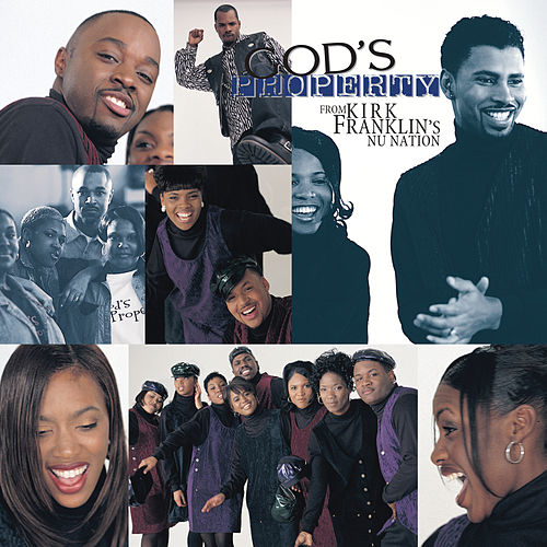 God's Property from Kirk Franklin's Nu Nation by God's Property