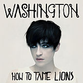 Play & Download How To Tame Lions by Washington | Napster