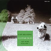 Play & Download Cafe Relaxing : Hit Pops, Vol. 1 by The Guitar Duo | Napster