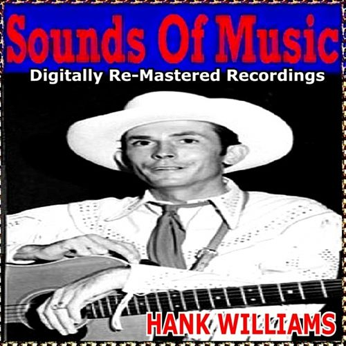 Play & Download Sounds of Music pres. Hank Williams by Hank Williams | Napster