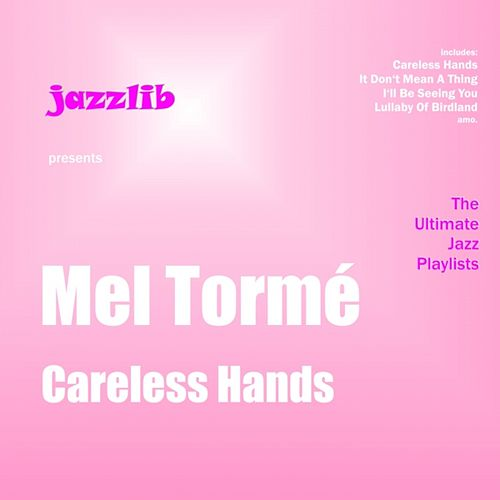 Play & Download Careless Hands by Mel Tormè | Napster