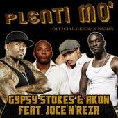 Plenty Mo' (feat. Joce'n'Reza) [Official German Remix] by Akon Gypsy Stokes