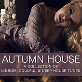 Play & Download Autumn House (A Collection of Lounge & Deep House Tunes) by Various Artists | Napster